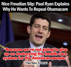 130313-nice-freudian-slip-paul-ryan-explains-why-he-wants-to-repeal-obamacare