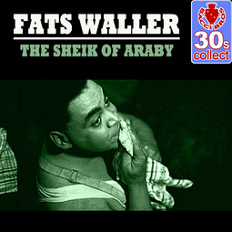 Fats_Waller_-_The_Sheik_Of_Araby.255x255-75